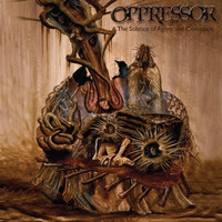Oppressor - The Solstice Of Agony And Corrosion