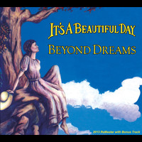 It's A Beautiful Day - Beyond Dreams (Remastered With Bonus Track)