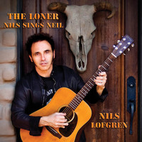 Nils Lofgren - The Loner: Nils Sings Neil