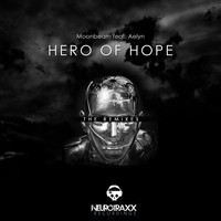 Moonbeam - Hero Of Hope (feat. Aelyn) [The Remixes]