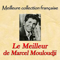 Marcel Mouloudji - Meilleure collection française: le meilleur de Marcel Mouloudji