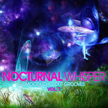 Various Artists - Nocturnal Whisper - Smooth Chill Out Grooves, Vol. 7