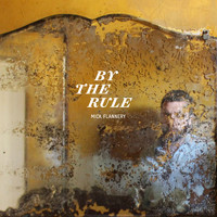 Mick Flannery - By The Rule