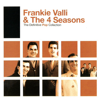 Frankie Valli & The Four Seasons - The Definitive Pop Collection