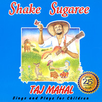 Taj Mahal - Shake Sugaree: Taj Mahal Sings And Plays For Children