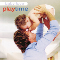 Music For Little People Choir - Baby Love: Playtime