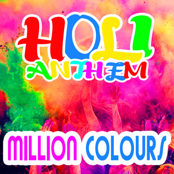 Million Colours - Holi Anthem