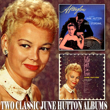 June Hutton - Afterglow / Let's Fall in Love