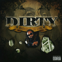 Dirty - Married to the Game (Explicit)