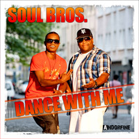 Soul Bros. - Dance With Me