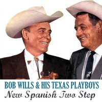 Bob Wills & his Texas Playboys - New Spanish Two Step