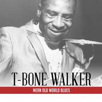 T-Bone Walker - Mean Old World Blues