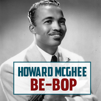 Howard McGhee - Be-Bop