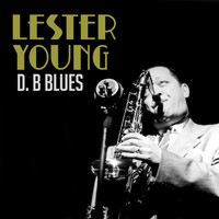 Lester Young - D. B Blues