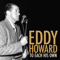 Eddy Howard - To Each His Own