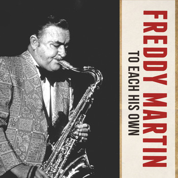 Freddy Martin - To Each His Own