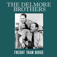 The Delmore Brothers - Freight Train Boogie
