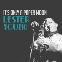 Lester Young - It's Only a Paper Moon
