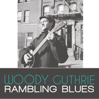 Woody Guthrie - Rambling Blues