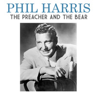 Phil Harris - The Preacher and the Bear