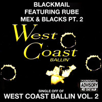 Blackmail - Mex & Blacks Pt. 2: West Coast Ballin, Vol. 2 (Explicit)