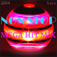 Ultimate Dance Hits - Non Stop Hits: The 2014 Playlist