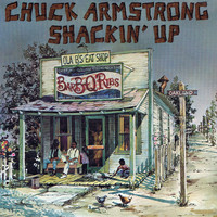 Chuck Armstrong - Shackin' Up (Digitally Remastered)