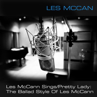 Les McCann - Les McCann Sings / Pretty Lady: The Ballad Style of Les McCann