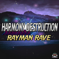 Rayman Rave - Harmony Destruction (The Single)