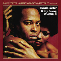 David Porter - Gritty, Groovy, & Gettin' It (Deluxe Edition)