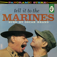 Oscar Brand - Tell It To The Marines
