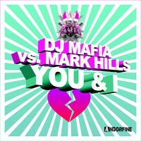 DJ Mafia vs. Mark Hills - You & I