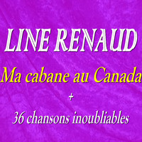 Line Renaud - Ma cabane au Canada + 36 chansons inoubliables
