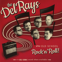 The Del Rays - Play Old School Rock'n'Roll
