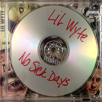 Lil Wyte - No Sick Days (Explicit)