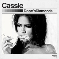 Cassie - Dope 'n Diamonds