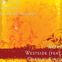 Charles King - We're Westside (feat. Charles King)
