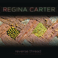 Regina Carter - Reverse Thread