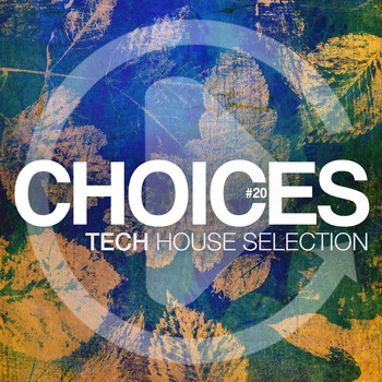 Various Artists - Choices #20 (Tech House Selection)