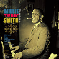 "Willie ""The Lion"" Smith - The Memories"