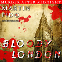 Martin Fido - Murder After Midnight: Bloody London