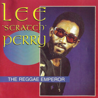 Lee 'Scratch' Perry - The Reggae Emperor