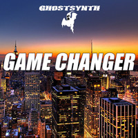 Ghostsynth - Game Changer - Single