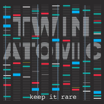 Twin Atomic - Keep It Rare - EP