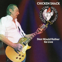Chicken Shack - Stan Would Rather Go Live