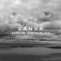 Ganga - Eyes in the Clouds