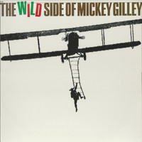 Mickey Gilley - The Wild Side of Mickey Gilley