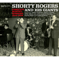 Shorty Rogers - Complete Quintet Sessions (1954-1956)