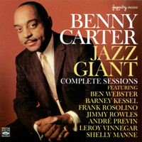 Benny Carter - Jazz Giant: Complete Sessions