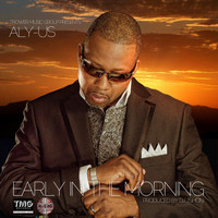 Aly-Us - Early In The Morning